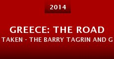 Película Greece: The Road Taken - The Barry Tagrin and George Crane Story