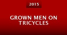 Película Grown Men on Tricycles