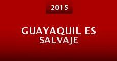 Película Guayaquil es Salvaje
