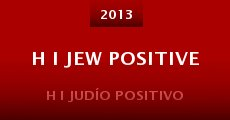 H I Jew Positive (2013) stream