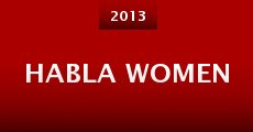 Habla Women (2013) stream
