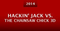 Hackin' Jack vs. the Chainsaw Chick 3D (2014) stream