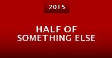 Película Half of Something Else