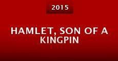 Película Hamlet, Son of a Kingpin