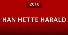Han Hette Harald (2016) stream