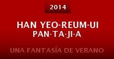 Película Han yeo-reum-ui pan-ta-ji-a