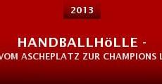 Película Handballhölle - Vom Ascheplatz zur Champions League