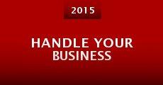 Película Handle Your Business
