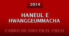 Haneul e hwanggeummacha (2014) stream
