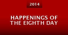 Película Happenings of the Eighth Day