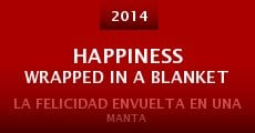 Happiness Wrapped in a Blanket (2014) stream