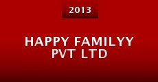 Happy Familyy Pvt Ltd (2013)