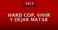 Película Hard Cop, Vivir y dejar matar