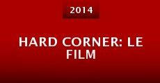 Película Hard Corner: Le Film