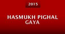 Película Hasmukh Pighal Gaya