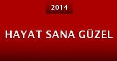 Hayat Sana Güzel (2014) stream