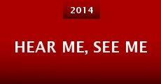 Hear Me, See Me (2014)