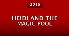 Película Heidi and the Magic Pool