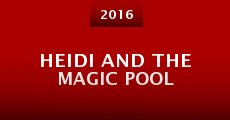 Heidi and the Magic Pool (2016) stream