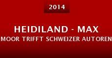 Heidiland - Max Moor trifft Schweizer Autoren (2014)