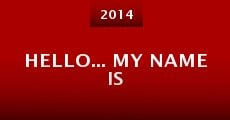 Hello... My Name Is (2014)