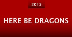 Here Be Dragons (2013) stream