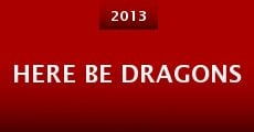 Here Be Dragons (2013)