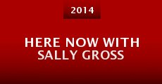 Here Now with Sally Gross (2014) stream