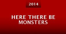 Here There Be Monsters (2014) stream
