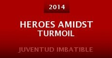 Película Heroes Amidst Turmoil (Unbeatable Youth)