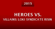 Película Heroes vs. Villains: Loki Syndicate Rising