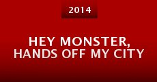 Película Hey Monster, Hands Off My City