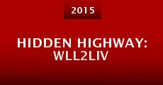 Película Hidden Highway: WLL2LIV