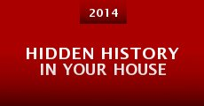 Hidden History in Your House (2014) stream