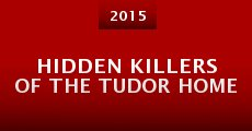 Película Hidden Killers of the Tudor Home