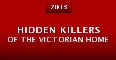 Película Hidden Killers of the Victorian Home