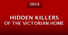 Hidden Killers of the Victorian Home (2013) stream
