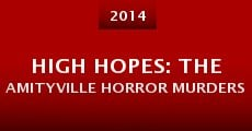 High Hopes: The Amityville Horror Murders (2014) stream