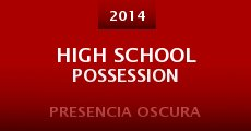 Película High School Possession