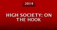 High Society: On the Hook (2014)