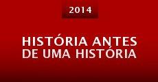 Película História Antes de Uma História