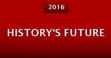 Película History's Future