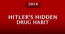 Película Hitler's Hidden Drug Habit