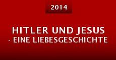 Hitler und Jesus - eine Liebesgeschichte (2014)