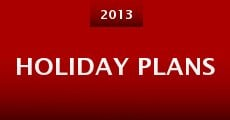 Holiday Plans (2013) stream