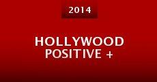 Hollywood Positive + (2014) stream
