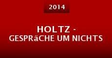 Película Holtz - Gespräche um nichts