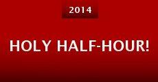 Holy Half-Hour! (2014) stream
