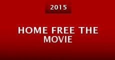 Película Home Free the Movie