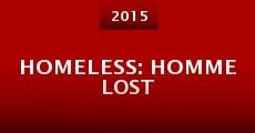 Película Homeless: Homme Lost